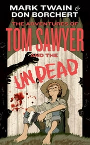 The Adventures of Tom Sawyer and the Undead ebook by Don Borchert