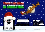 There's An Alien At Christmas ebook by Sally Jones, Annalisa Jones
