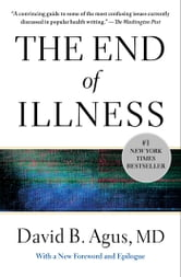 The End of Illness ebook by David B. Agus, M.D.