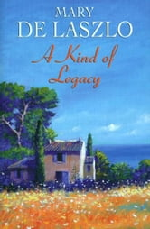 A Kind of Legacy ebook by Mary de Laszlo