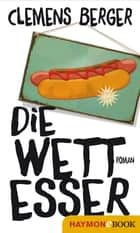Die Wettesser - Roman ebook by Clemens Berger