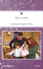 And Baby Makes Four ebook by Mary J. Forbes