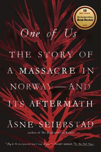 One of Us - The Story of Anders Breivik and the Massacre in Norway ebook by Åsne Seierstad