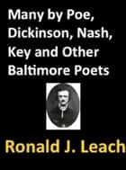 Many by Poe, Dickinson, Nash, Key, and Other Baltimore Poets ebook by Edgar Allan Poe,Emily Dickinson,Ogden Nash