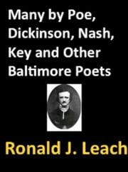 Many by Poe, Dickinson, Nash, Key, and Other Baltimore Poets - Selected poems from a collection of Baltimore poets ebook by Edgar Allan Poe,Emily Dickinson,Ogden Nash