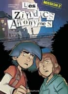 Les Zindics Anonymes - Tome 2 - Mission 2 ebook by Carbone, James Christ