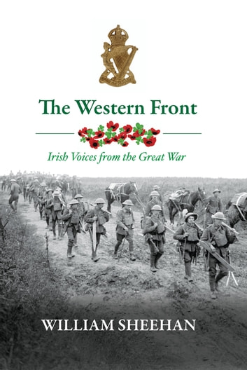 The Western Front - The Irishmen Who Fought in World War One ebook by Dr William Sheehan