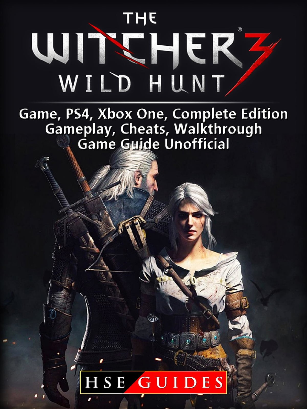 The Witcher 3 Wild Hunt Game, PS4, Xbox One, Complete Edition, Gameplay,  Cheats, Walkthrough, Game Guide Unofficial ebook by HSE Guides - Rakuten  Kobo