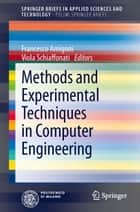 Methods and Experimental Techniques in Computer Engineering ebook by Francesco Amigoni,Viola Schiaffonati