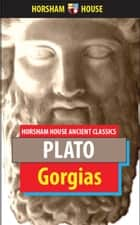 Gorgias ebook by Plato, Benjamin Jowett (Translator)