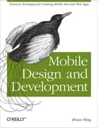 Mobile Design and Development - Practical concepts and techniques for creating mobile sites and web apps eBook by Brian Fling