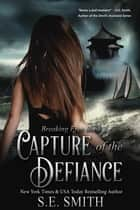 Capture of the Defiance ebook by S.E. Smith