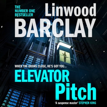 Elevator Pitch audiobook by Linwood Barclay