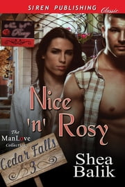 Nice 'n' Rosy ebook by Shea Balik