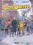 Youth United - Tome 01 - Agents du voyage ebook by Jean-David Morvan, Séverine Tréfouël, Wuye