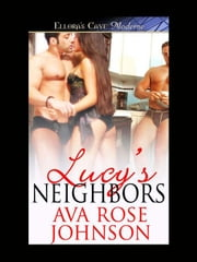 Lucy's Neighbors ebook by Ava Rose Johnson