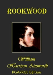 Rookwood A Romance ebook by William Harrison Ainsworth