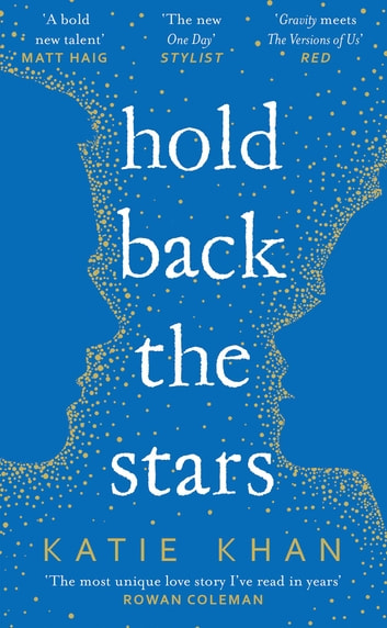 Hold Back the Stars - A Novel ebook by Katie Khan