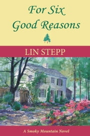 For Six Good Reasons ebook by Lin Stepp