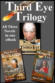 Third Eye Trilogy: Three Novel Bundle ebook by Bob Frank