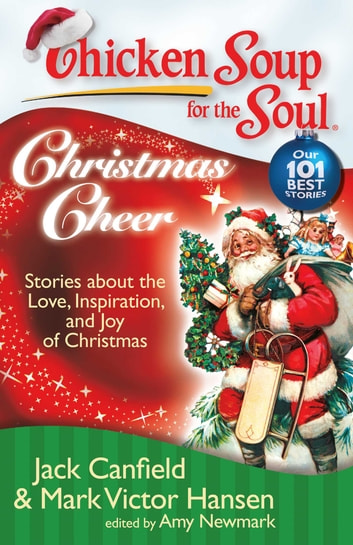 Chicken soup for the soul christmas cheer ebook by jack canfield chicken soup for the soul christmas cheer stories about the love inspiration fandeluxe PDF