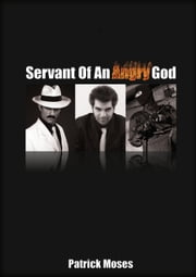 Servant of an Angry God ebook by Patrick Moses