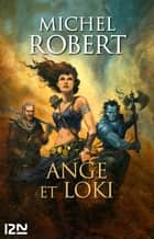 L'Agent des Ombres tome 8 - Ange et Loki ebook by Michel ROBERT