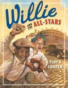 Willie and the All-Stars ebook by Floyd Cooper, Floyd Cooper