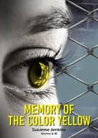 Memory of the Color Yellow Book 6-10 ebook by Suzanne Jenkins