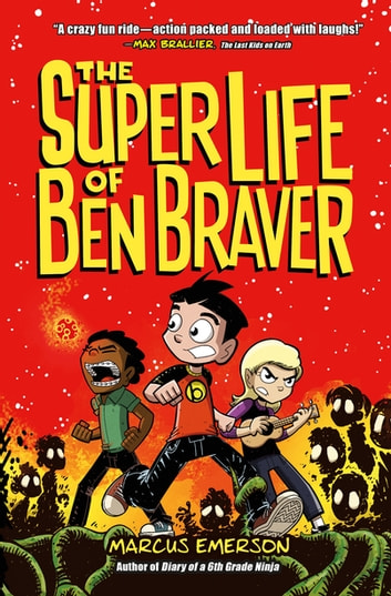The Super Life of Ben Braver eBook by Marcus Emerson