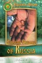 Volume II: Ringing Cedars Of Russia ebook by Vladimir Megre