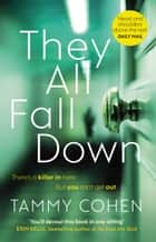 They All Fall Down ebook by Tammy Cohen