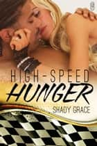 High Speed Hunger ebook by Shady Grace