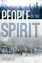 People of the Spirit - The Assemblies of God ebook by Gary B. McGee, Charles Self