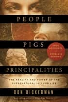 People, Pigs, and Principalities ebook by Don Dickerman