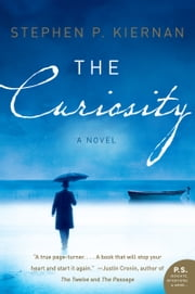 The Curiosity - A Novel ebook by Stephen P. Kiernan