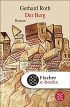 Der Berg - Roman ebook by Gerhard Roth
