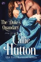 The Duke's Quandary ebook by Callie Hutton