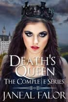 Death's Queen (The Complete Series) ebook by Janeal Falor
