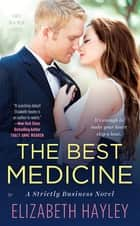 The Best Medicine - A Strictly Business Novel ebook by Elizabeth Hayley