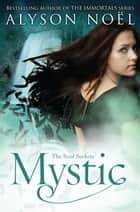 Mystic: Soul Seekers 3 ebook by Alyson Noel