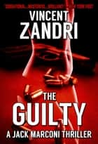 The Guilty - (A Jack Marconi PI Series), #3 ebook by Vincent Zandri