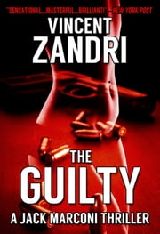 The Guilty (A Jack Marconi PI Series No. 3) - (A Jack Marconi PI Series), #3 ebook by Vincent Zandri