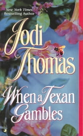 When a Texan Gambles ebook by Jodi Thomas