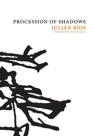 Procession of Shadows - The Novel of Tamoga ebook by Julian Rios
