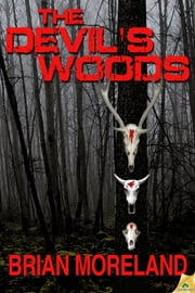 The Devil's Woods ebook by Brian Moreland