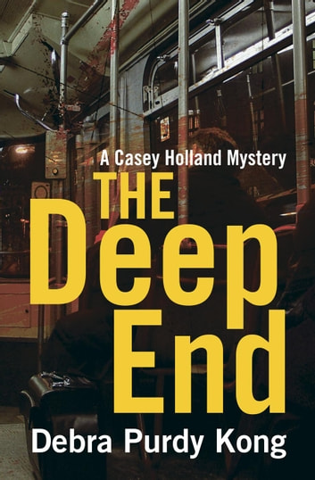 The Deep End - Casey Holland Mysteries, #4 ebook by Debra Purdy Kong