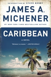 Caribbean - A Novel ebook by James A. Michener,Steve Berry