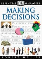 DK Essential Managers: Making Decisions ebook by Robert Heller