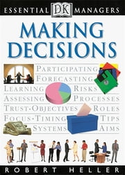 DK Essential Managers: Making Decisions ebook by Kobo.Web.Store.Products.Fields.ContributorFieldViewModel